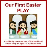 Our First Easter PLAY: Very simple presentation of the Easter story