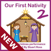 OUR FIRST NATIVITY TWO