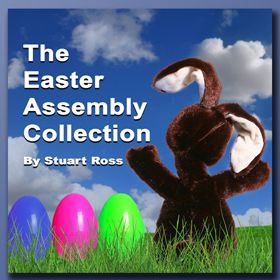 THE EASTER ASSEMBLY COLLECTION - 10 Easter Songs & 6 Easter Assemblies