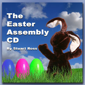 THE EASTER ASSEMBLY CD - 10 Easter Songs & 6 Easter Assemblies