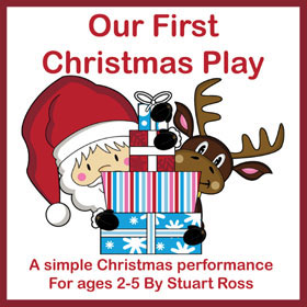 OUR FIRST CHRISTMAS PLAY - Early Years Christmas Play