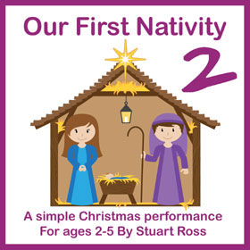 Our First Nativity TWO: Early Years Nativity Play