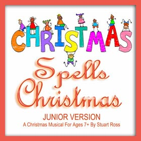 C-H-R-I-S-T-M-A-S Spells Christmas For JUNIORS (7-11) - Nativity Play