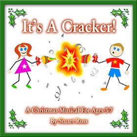 ITS A CRACKER - Childrens Christmas Songs and Scripts