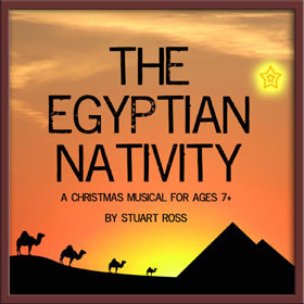 THE EGYPTIAN NATIVITY - Junior Nativity Musical Play