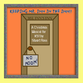 KEEPING MR INN IN THE INN - Easy-to-use, all-age Christmas Nativity