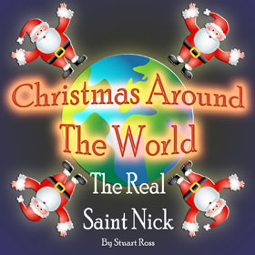 CHRISTMAS AROUND THE WORLD - The Real Saint Nick Christmas Play