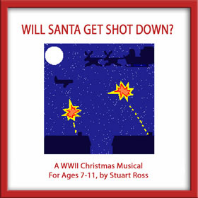 World War 2 School Production - WILL SANTA GET SHOT DOWN