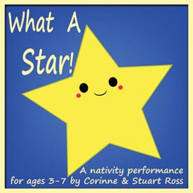 WHAT A STAR - Nativity Production for Ages 3-7