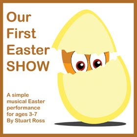 Our First Easter SHOW - Early Years Easter Songs and Scripts