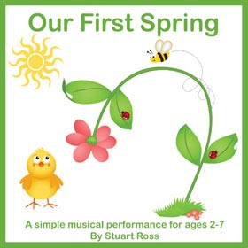NEW: OUR FIRST SPRING - Songs and Scripts for Early Years