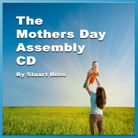 MOTHERS DAY ASSEMBLY - 6 Mothers Day Songs, 3 Assemblies