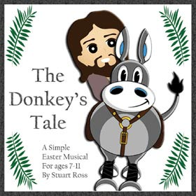 THE DONKEYS TALE - Short, Simple Easter Musical