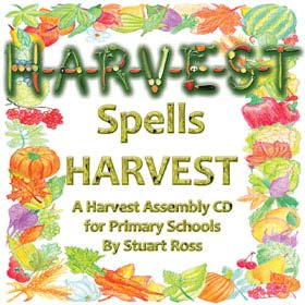 H-A-R-V-E-S-T Spells Harvest: Harvest Assembly Songs And Ideas