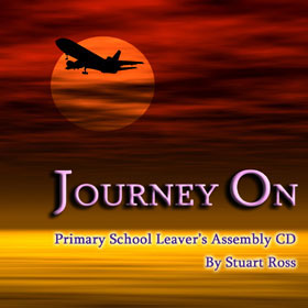 JOURNEY ON Primary Leavers Assembly with Songs Script and more