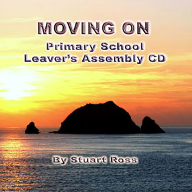 MOVING ON Primary School Leavers Assembly CD
