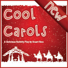 COOL CAROLS Nativity Play for Ages 7-11