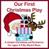 Our First Christmas Play: Very Simple EY Christmas Play