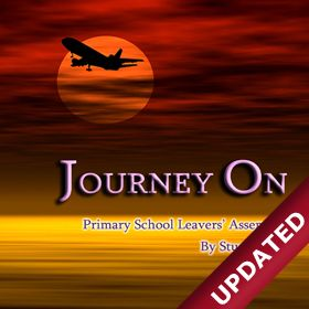 JOURNEY ON - Y6 Leavers' Assembly Ideas, Songs, Script