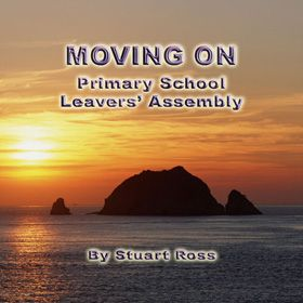 MOVING ON - Primary School Leavers' Assembly CD or Download