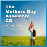 MOTHERS DAY ASSEMBLY CD: 6 Mothers Day Songs, 3 Ready-To-Go Assemblies