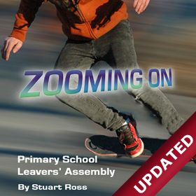 ZOOMING ON - Y6 Leavers' Assembly Ideas, Leavers Songs, Script