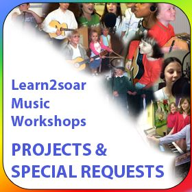 Learn2soar Music Workshops - Unique Projects & Special Requests